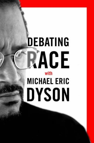 Debating Race with Michael Eric Dyson 9780465002061