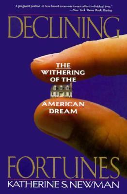 Declining Fortunes: The Withering of the American Dream 9780465015948