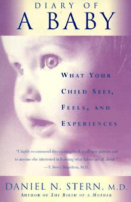 Diary of a Baby: What Your Child Sees, Feels, and Experiences 9780465016402