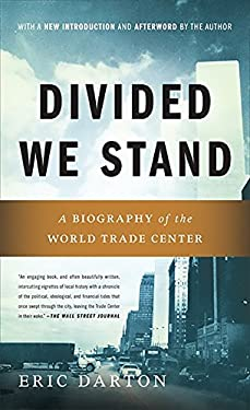Divided We Stand: A Biography of New York's World Trade Center 9780465027651