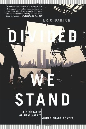 Divided We Stand: A Biography of New York's World Trade Center 9780465017270