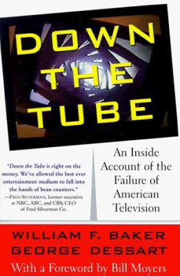 Down the Tube: An Inside Account of the Failure of American Television 9780465007233