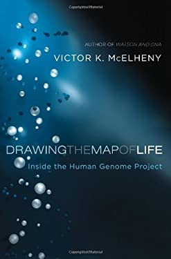 Drawing the Map of Life: Inside the Human Genome Project 9780465043330