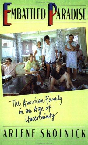 Embattled Paradise: The American Family in an Age of Uncertainty 9780465019243