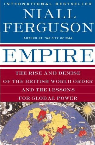 Empire: The Rise and Demise of the British World Order and the Lessons for Global Power 9780465023295
