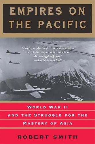 Empires on the Pacific: World War II and the Struggle for the Mastery of Asia 9780465085767
