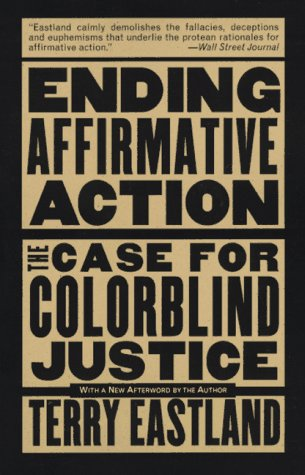 Ending Affirmative Action: The Case for Colorblind Justice 9780465013890