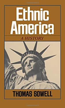 Ethnic America: A History 9780465020751