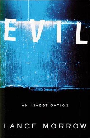 Evil: An Investigation 9780465047543