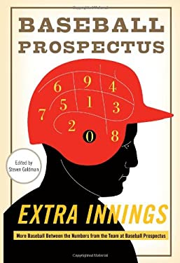 Extra Innings: More Baseball Between the Numbers from the Team at Baseball Prospectus 9780465024032