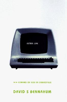 Extra Life: Coming of Age in Cyberspace 9780465012350