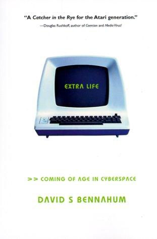 Extra Life: Coming of Age in Cyberspace 9780465012367