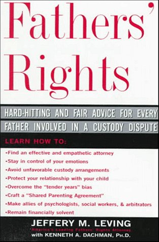 Fathers' Rights: Hard-Hitting and Fair Advice for Every Father Involved in a Custody Dispute 9780465023622