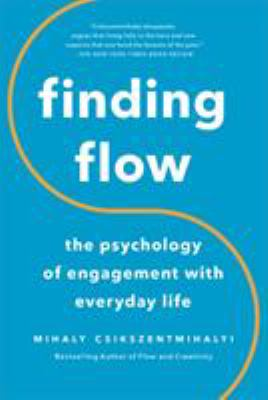 Finding Flow: The Psychology of Engagement with Everyday Life 9780465024117