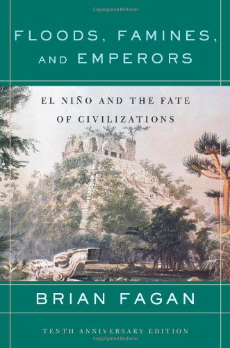 Floods, Famines, and Emperors: El Nino and the Fate of Civilizations 9780465005307