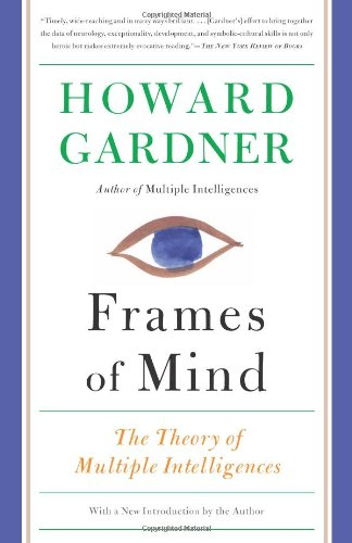 Frames of Mind: The Theory of Multiple Intelligences 9780465024339