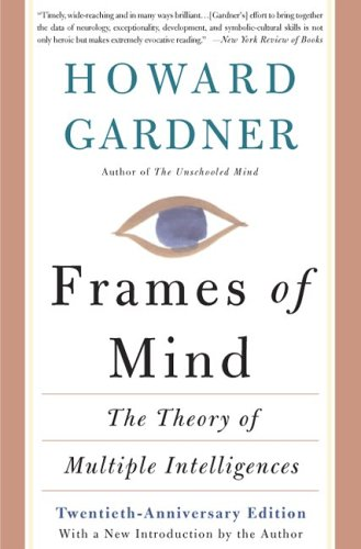Frames of Mind: The Theory of Multiple Intelligences 9780465025107
