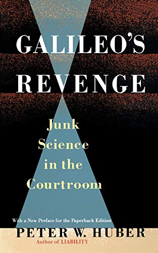 Galileo's Revenge: Junk Science in the Courtroom 9780465026241