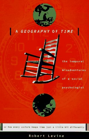 Geography of Time: On Tempo, Culture and the Pace of Life 9780465026425