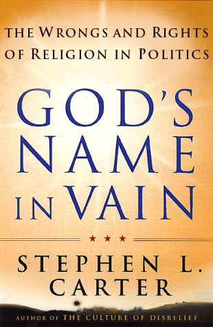 God's Name in Vain: The Wrongs and Rights of Relgion in Politics 9780465008865