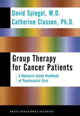 Group Therapy for Cancer Patients: A Research-Based Handbook of Psychosocial Care 9780465095650