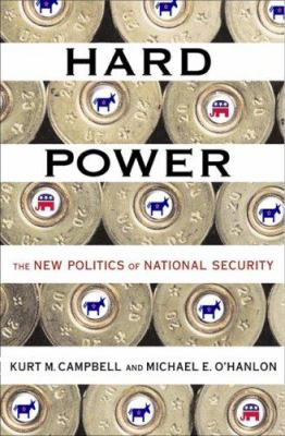 Hard Power: The New Politics of National Security 9780465051663