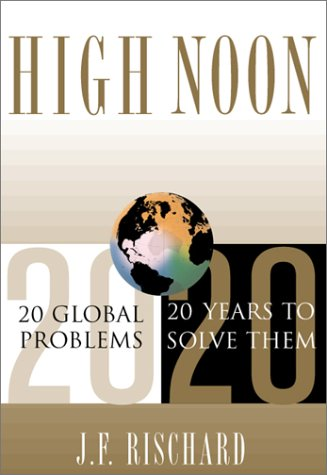 High Noon: 20 Global Issues, 20 Years to Solve Them 9780465070091