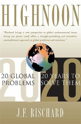 High Noon: 20 Global Problems, 20 Years to Solve Them 9780465070107