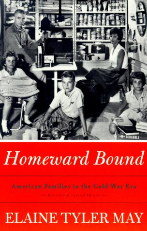 Homeward Bound: American Families in the Cold War Era 9780465030552