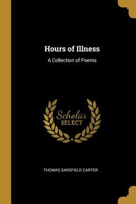 Hours of Illness: A Collection of Poems