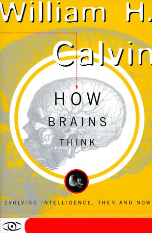 How Brains Think: Evolving Intelligence, Then and Now 9780465072781
