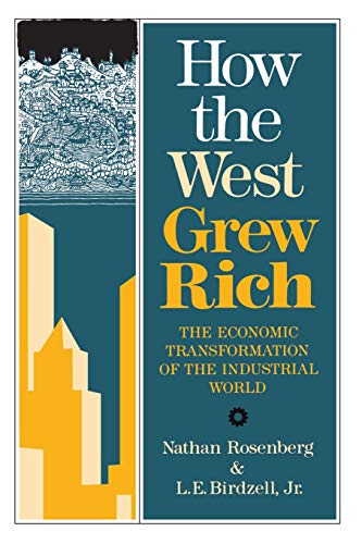 How the West Grew Rich: The Economic Transformation of the Industrial World 9780465031092