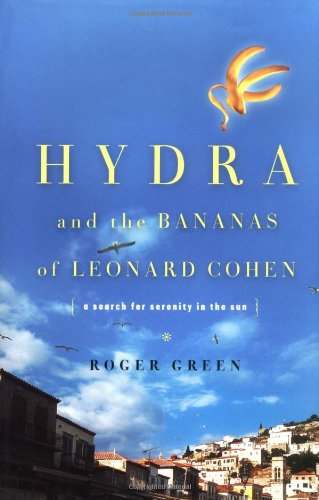 Hydra and the Bananas of Leonard Cohen: A Search for Serenity in the Sun 9780465027590