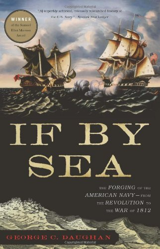 If by Sea: The Forging of the American Navy--From the Revolution to the War of 1812 9780465025145
