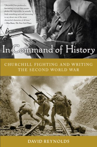 In Command of History: Churchill Fighting and Writing the Second World War 9780465003303