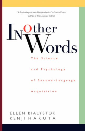In Other Words: The Science and Psychology of Second-Language Acquisition 9780465032815