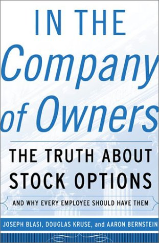 In the Company of Owners: The Truth about Stock Options (and Why Every Employee Should Have Them) 9780465007004