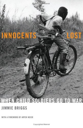 Innocents Lost: When Child Soldiers Go to War 9780465007981