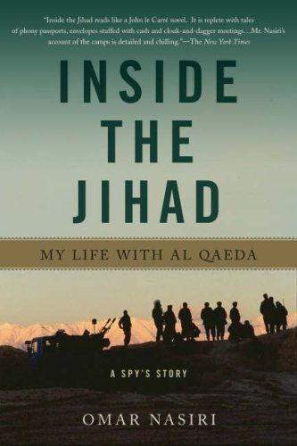 Inside the Jihad: My Life with Al Qaeda: A Spy's Story 9780465023899