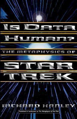 Is Data Human?: Or, the Metaphysics of Star Trek 9780465045488