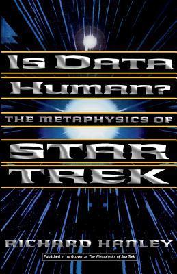Is Data Human?: Or, the Metaphysics of Star Trek
