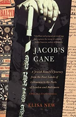 Jacob's Cane: A Jewish Family's Journey from the Four Lands of Lithuania to the Ports of London and Baltimore 9780465022540