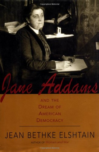 Jane Addams and the Dream of American Democracy: A Life 9780465019120