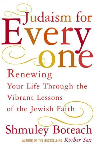 Judaism for Everyone: Renewing Your Life Through the Vibrant Lessons of the Jewish Faith 9780465007950