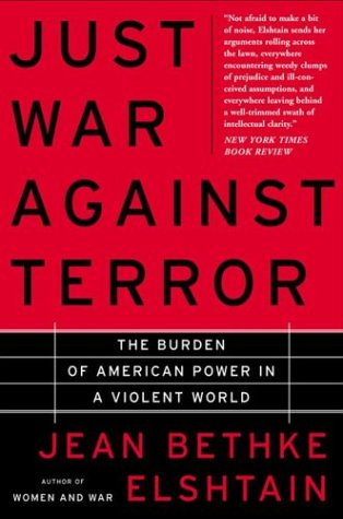 Just War Against Terror: The Burden of American Power in a Violent World 9780465019113