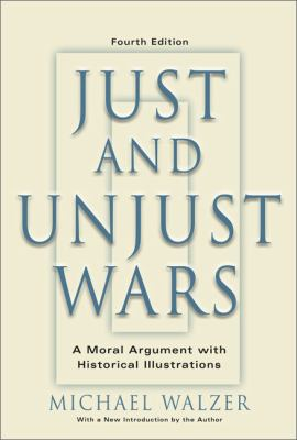 Just and Unjust Wars: A Moral Argument with Historical Illustrations 9780465037070