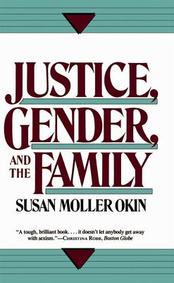 Justice, Gender, and the Family 9780465037032