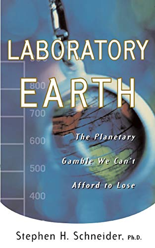 Laboratory Earth: The Planetary Gamble We Can't Afford to Lose 9780465072804