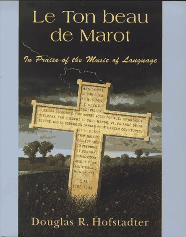 Le Ton Beau de Marot: In Praise of the Music of Language 9780465086436