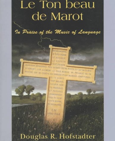 Le Ton Beau de Marot: In Praise of the Music of Language 9780465086450